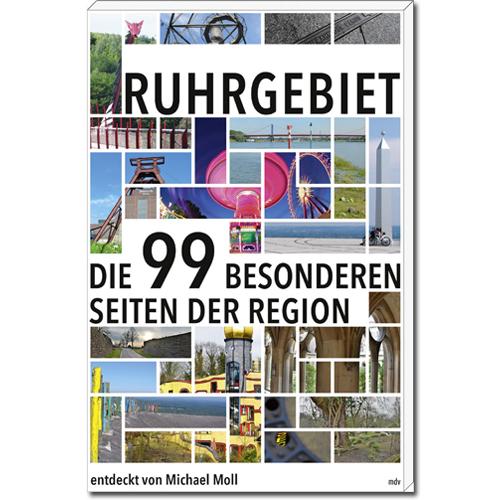 99 besondere Seiten des Ruhrgebiets