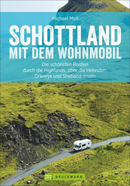 Schottland mit dem Wohnmobil