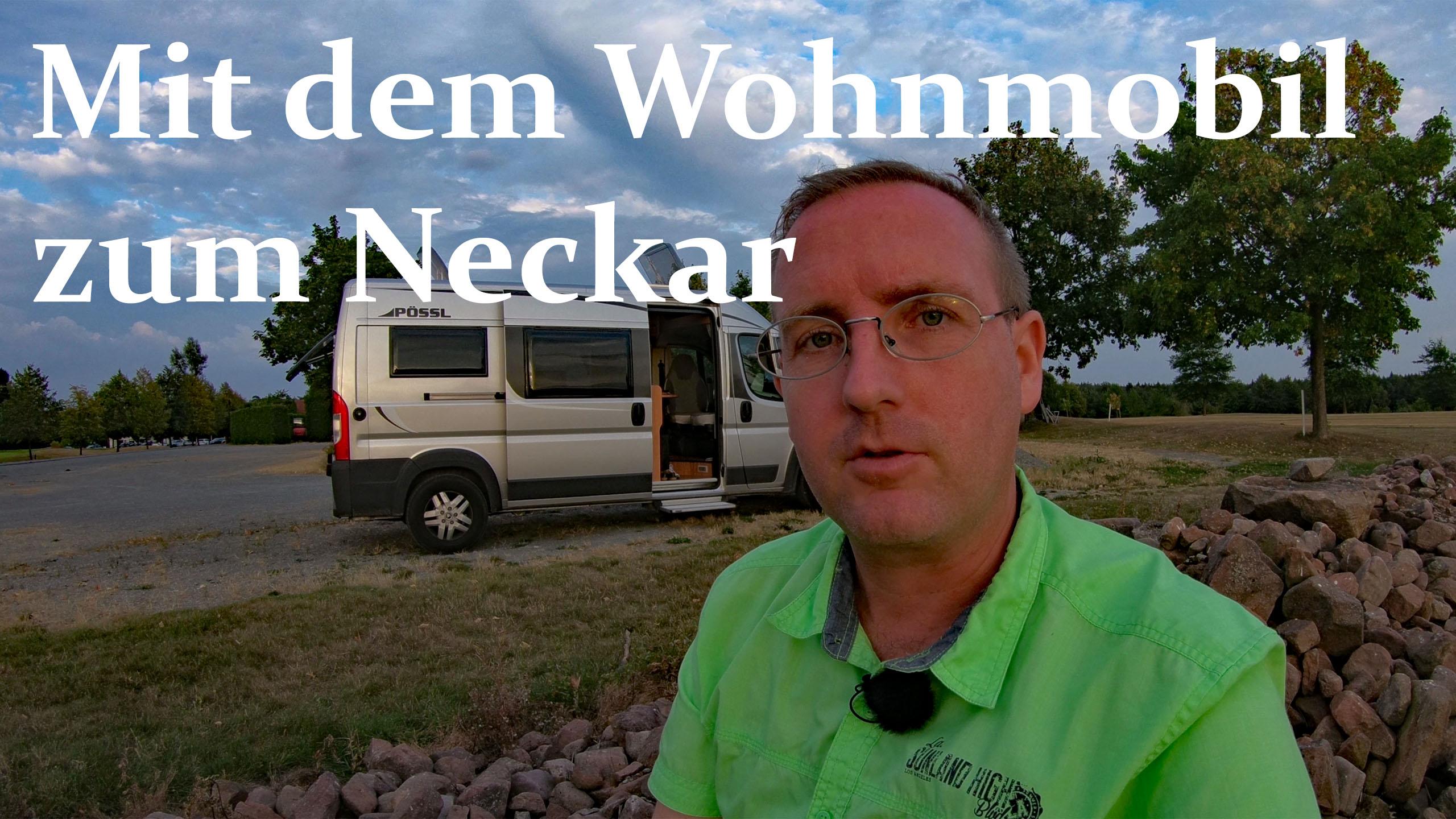 Wohnmobiltour zum Neckar