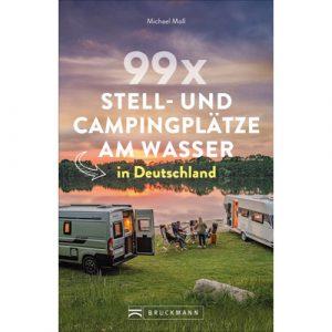 Bruckmann Verlag - 99 Stellplätze am Wasser