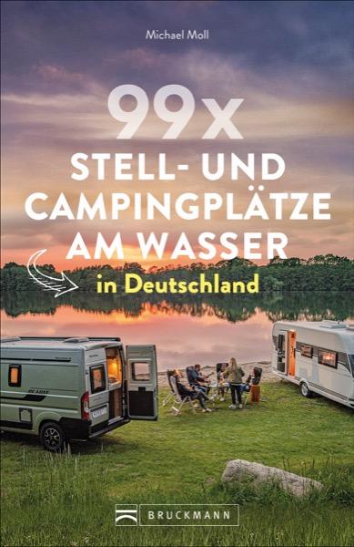 99x Stell- und Campingplätze am Wasser